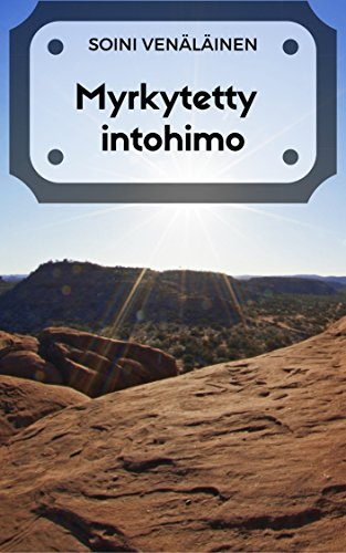 Myrkytetty intohimo (Finnish Edition)