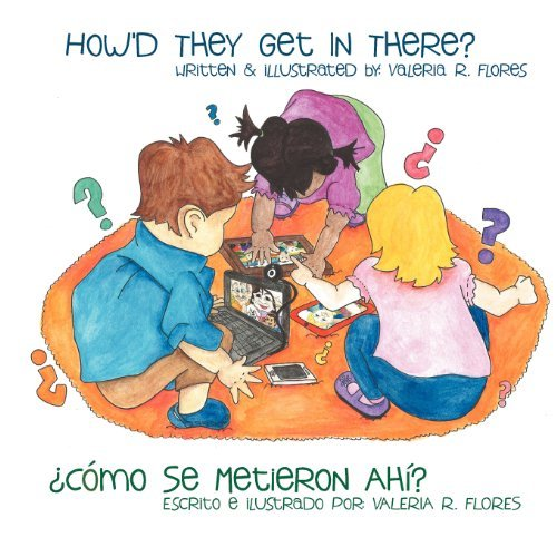 Descargar Libro ??Como Se Metieron Ahi?/How'd They Get In There? (Multilingual Edition) by Valeria Flores (2012-01-28) de Valeria Flores