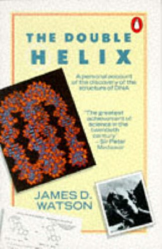 The Double Helix: A personal account of the discovery of the structure of DNA