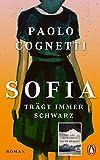 Sofia trägt immer Schwarz: Roman von Paolo Cognetti