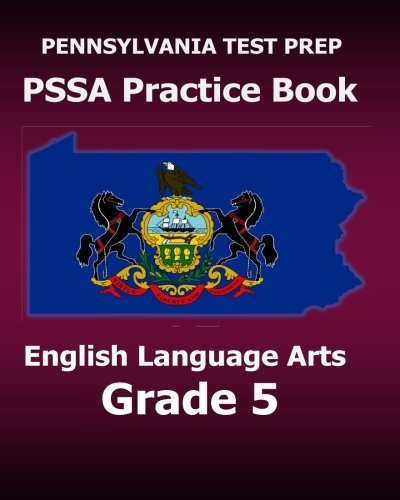 PENNSYLVANIA TEST PREP PSSA Practice Book English Language Arts Grade 5: Covers Reading, Writing, and Language by Test Master Press Pennsylvania (2015-11-15)