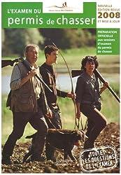 L'examen du Permis de Chasser 2008 : Avec les fédérations départementales des chasseurs