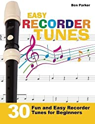 Easy Recorder Tunes: 30 Fun and Easy Recorder Tunes for Beginners! by Ben Parker (2015-02-02)