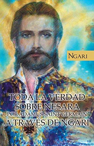 Toda La Verdad Sobre Nesara Por Adamus Saint Germain a Través De Ngari