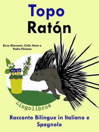 Racconto Bilingue in Italiano e Spagnolo: Topo — Ratón (Serie Animali e Piantine in vaso Vol. 4)