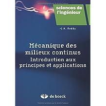 Mécanique des milieux continus : Introduction aux principes et applications