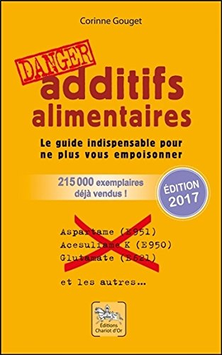 Additifs alimentaires danger ! por Corinne Gouget