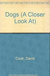 Dogs (A Closer Look At)