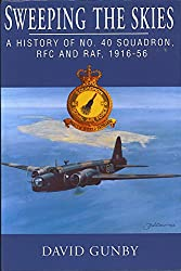 Sweeping the Skies: History of No.40 Squadron, RFC and RAF, 1916-56