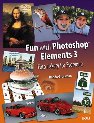 Preisvergleich Produktbild Fun with Photoshop Elements 3: Foto-Fakery for Everyone