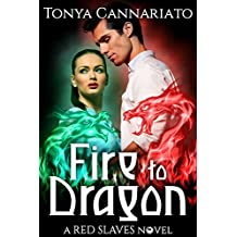 Fire to Dragon (Red Slaves Book 3)