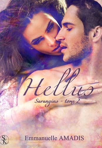 Sarangins, Tome 2 : Hellus par Emmanuelle Amadis