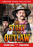 The Story of the Outlaw (Annotated) (Emerson Hough Collection Book 5) (English Edition)