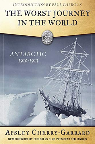 The Worst Journey in the World: Antarctic 1910-1913 (English Edition) di [Cherry-Garrard, Apsley]