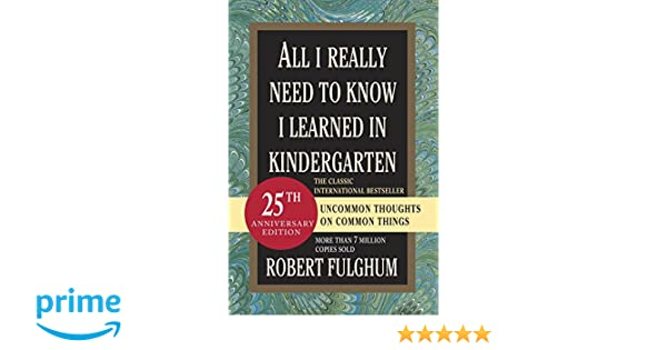 All I Really Need To Know I Learned In Kindergarten: Uncommon