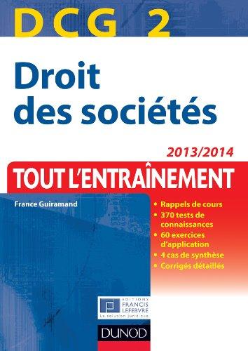 DCG 2 - Droit des sociétés 2013/2014 - 6e édition : Tout l'Entraînement (DCG 2 - Droit des sociétés - DCG 2)