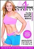 Power 4 Pink Workout (Cardio, Strength, Pilates, and Balance)