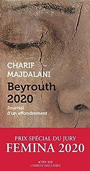 Beyrouth 2020: Journal d'un effondrement - Prix Special Femina
