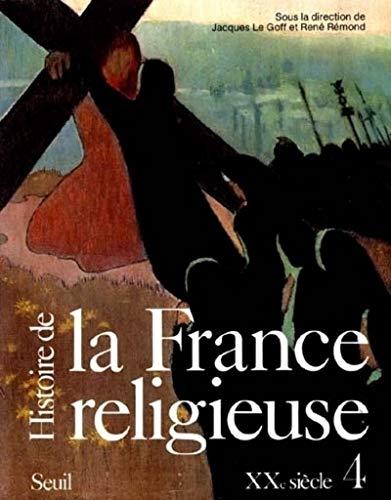 Histoire de la France religieuse. XXe siècle (4)