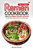 The Ultimate Ramen Cookbook - Over 25 Ramen Noodle Recipes: The Only Ramen Noodle Cookbook You Will Ever Need (English Edition)