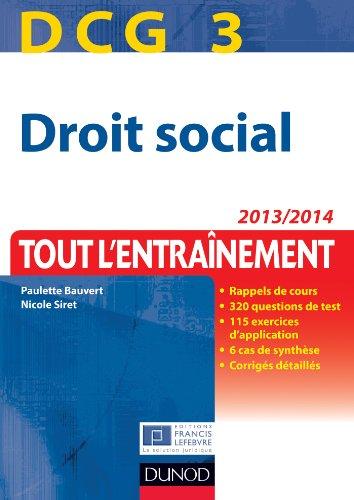 DCG 3 - Droit social 2013/2014 - 6e édition - Tout l'Entraînement: Tout l'Entraînement PDF Books