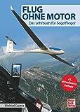Kleinanzeigen: Flug ohne Motor: Das Lehrbuch für Segelflieger