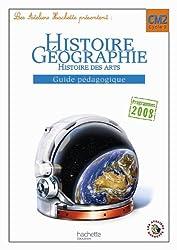Les Ateliers Hachette Histoire-Géographie CM2 - Guide pédagogique - Ed.2011