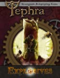 Explosives: Tephra: the Steampunk RPG