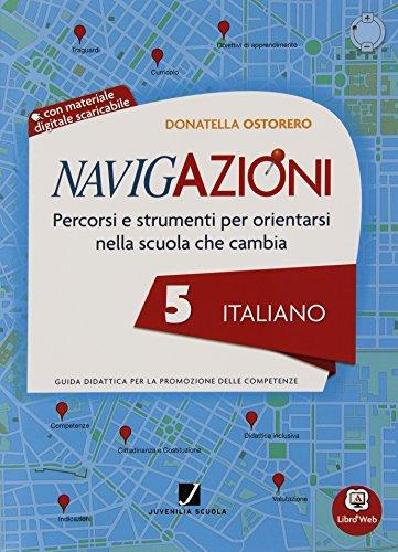Navigazioni. Italiano. Mappe per orientarsi nella scuola che cambia. Con espansione online. Per la 5ª classe elementare. Con CD-ROM