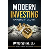 Modern Investing: Gambling in Disguise (English Edition)
