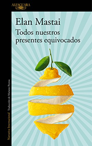 Todos nuestros presentes equivocados (Spanish Edition)