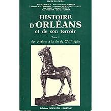 Histoire d'Orléans et de son terroir (Histoire des villes de France)