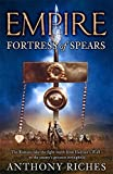 Fortress of Spears: Empire III (Empire series)