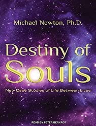 Destiny of Souls: New Case Studies of Life Between Lives by Michael Newton Ph.D. (2011-03-09)