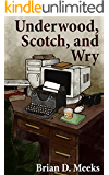 Underwood, Scotch, and Wry (English Edition)
