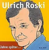 Jahre später... Lieder aus drei Jahrzehnten von Ulrich Roski