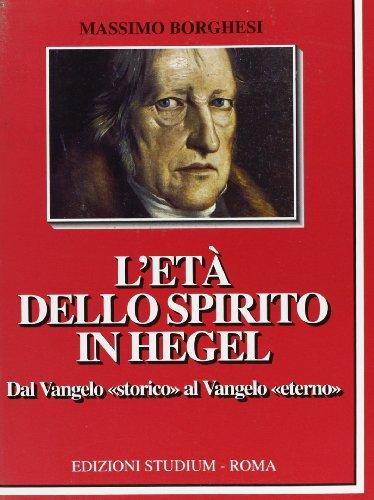 L Et Dello Spettacolo In Hegel Dal Vangelo Storico Al Vangelo Eterno