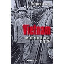 Vietnam : Un État né de la guerre 1945-1954 (Hors collection)