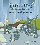 Histoires de loups à lire avec mon petit garçon (Histoires à lire avec mon petit garçon) (French Edition)