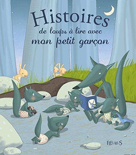 Histoires de loups à lire avec mon petit garçon (Histoires à lire avec mon petit garçon) par Ghislaine Biondi