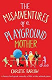Image de The Misadventures of a Playground Mother: A funny feel-good comedy of life at the school g