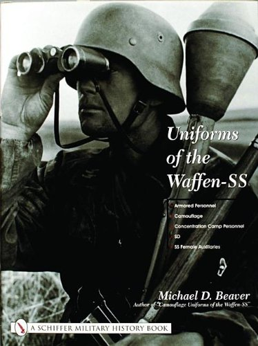 Uniforms of the Waffen-SS Vol 3: Armored Personnel - Camouflage - Concentration Camp Personnel - SD - SS Female Auxiliaries: Sports and Drill ... Personnel, SD, SS Female Auxiliaries v. 3