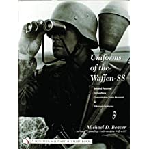 Uniforms of the Waffen-SS Vol 3: Armored Personnel - Camouflage - Concentration Camp Personnel - SD - SS Female Auxiliaries