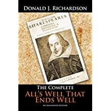 The Complete All'S Well That Ends Well: An Annotated Edition