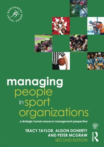 Managing People in Sport Organizations: A Strategic Human Resource Management Perspective (Sport Management Series)