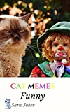 Cat Memes Funny Joker Photo Smile: memes for kids, memes free, memes boy, memes and jokes (English Edition)