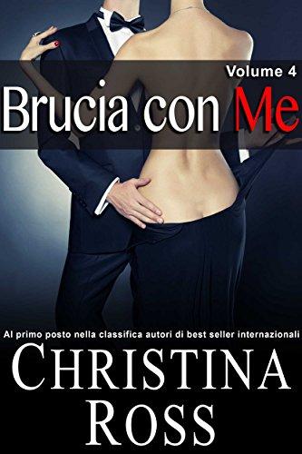 Christina Ross - Brucia con me. Volume 4 (2016)
