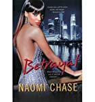 A Review of [(Betrayal)] [ By (author) Naomi Chase ] [March, 2014]byLadySil