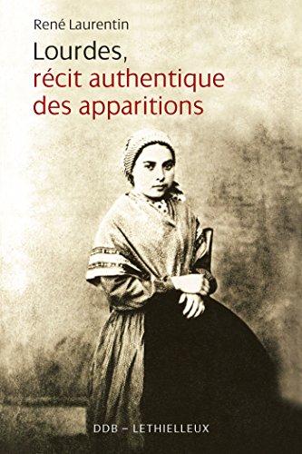 Lourdes récit authentique des apparitions par René Laurentin