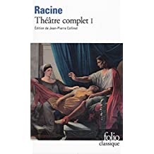 Racine : Théâtre complet, tome 1
